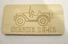 LASER ENGRAVED WOOD PLAQUE 8 IN. X 4 IN. JEEP SIGN SINCE 1941 UNFINISHED