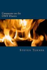 Comments on the DMT Diaries by Steven Turner (2015, Paperback)