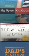 3 Books on Parenting: So Sexy So Soon The Wonder of Boys Dad's Playbook: Wisdom