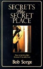 Secrets of the Secret Place: Keys to Igniting Your Personal Time with God by Bob
