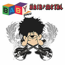 ~COVER ART MISSING~ Baby Goes CD Baby Goes Hair Metal