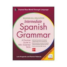 McGraw-Hill Education Intermediate Spanish Grammar by Luis Aragones (author),...