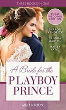 A Bride For The Playboy Prince By Sharon Kendrick, Sandra Marton, Maisey Yates