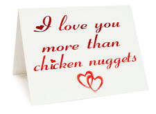 Anniversary Valentines Day Birthday Card - I Love You More Than chicken nuggets