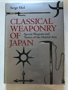 Classical Weaponry of Japan by Serge Mol Hardback Dust Jacket 2003 1st Ed Scarce