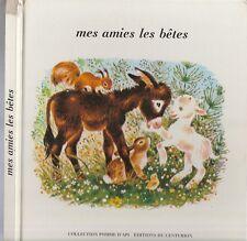 MES AMIES LES BÊTES Gerda Muller 1971