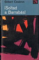 ¡Soltad a Barrabás! - Gilbert Cesbron