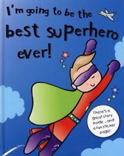 Im Going to Be the Best Superhero Ever!