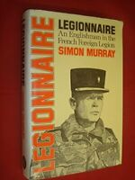 Legionnaire: An Englishman in the French Foreign Le... by Murray, Simon Hardback