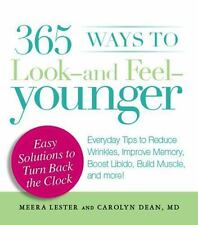 365 Ways to Look - and Feel - Younger: Everyday Tips to Reduce Wrinkles