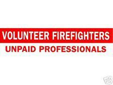 VOLUNTEER FIREFIGHTERS - UNPAID PROFESSIONALS - Volunteer Firefighter Decal
