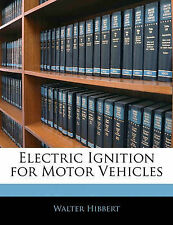 Electric Ignition for Motor Vehicles by Hibbert, Walter