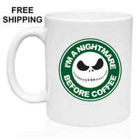 I'am a nightmare before coffee, Birthday, Christmas Gift, White Mug 11 oz