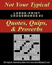 Not Your Typical Large-Print Crosswords #3: Quotes, Quips, & Proverbs, Straube,