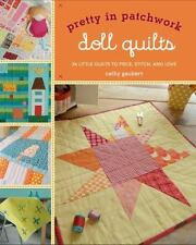 Pretty in Patchwork: Doll Quilts: 24 Little Quilts to Piece, Stitch, and Love -