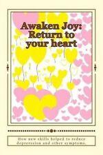 Awaken Joy Return to Your Heart by Dinelli, Annette 9781505235401 -Paperback