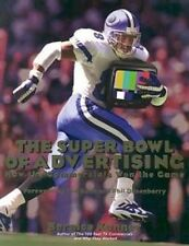 The Super Bowl of Advertising : How the Commercials Won the Game by Bernice...