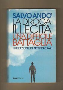 SALVO ANDO' LA DROGA ILLECITA UNA DIFFICILE BATTAGLIA SUGARCO EDIZIONI 1991