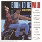 V/A - Born To Be Wild: Rock Classics (UK 18 Tk CD Album)