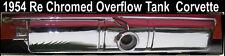Corvette Parts 1954 Overflow Tank 6 cylinder Long Chrome Original RARE