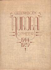 GEDENKBOEK COÖPERATIEVE ZUIVELFABRIEK AURORA OPMEER 1914-1939