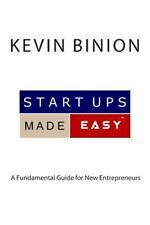 Startups Made Easy : Fundamentals for Entrepreneurs by Kevin Binion (2014,...