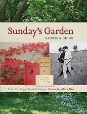 SUNDAY'S GARDEN - GROWING HEIDE - FOREWORD BY MIRKA MORA
