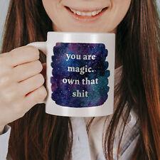 You Are Magic Own That Sh*t Quote Mug Badass Slay Gift Idea 11oz Coffee Cup Mug