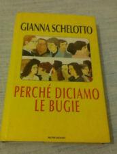 AUTOGRAFATO - Gianna Schelotto - PERCHE' DICIAMO LE BUGIE - 1996-1° Ed.Mondadori
