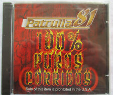 "PATRULLA 81 ""100% PUROS CORRIDOS"" IMPORT CD - BRAND NEW"