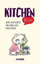 Kitchen Wit: Quips and Quotes for Cooks and Food Lovers,Jane Brook