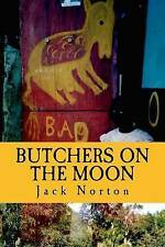 NEW Butchers On The Moon: An Expanded Collection Of Early Poems by Jack Norton
