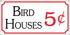 Bird Houses 5c- 6x12 Aluminum Outdoor Man Cave Game room Garage sign