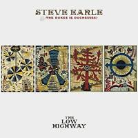 "Steve Earle And The Dukes (& Duchesses) - The Low Highway (NEW 12"" VINYL LP)"