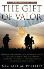The Gift of Valor : A War Story by Michael M. Phillips (2006, Paperback)