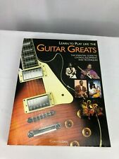 """""""LEARN TO PLAY LIKE THE GUITAR GREATS"""" GUIDE TO CHORDS,EQUIPMENT,TECH.-BOOK"""