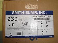 "New Smith Blair 239 6"" X 7.5"" Full Circle Bolts Tapped 2"" IP  23900069007014"