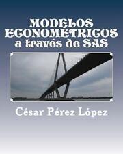 MODELOS ECONOMÉTRICOS a Través de SAS by César Pérez (2016, Paperback)