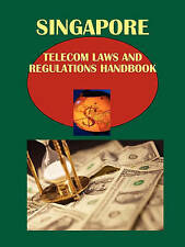 Singapore Telecom Laws and Regulations Handbook (World Law Business Library)