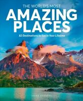 World's Most Amazing Places : 82 Destinations to See in Your Lifetime, Hardco...