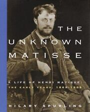 The Unknown Matisse : Life of Henri Matisse Early Years 1869-1908 HCDJ First