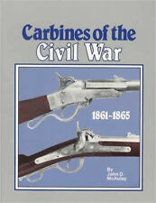 Carbines of the Civil War, 1861-1865 / guns / gunsmithing / gun skills