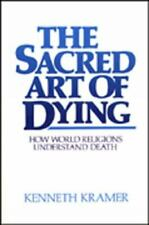 The Sacred Art of Dying: How the World Religions Understand Death