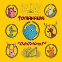 Tomahawk - Oddfellows Neue CD