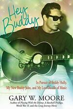 Hey Buddy: In Pursuit of Buddy Holly, My New Buddy John, and My Lost-ExLibrary