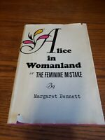 ALICE IN WOMANLAND OR THE FEMININE MISTAKE - Margaret Bennett - 1967 1st Edition