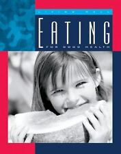 Eating for Good Health (Living Well (Child's World)) by Gray, Shirley Wimbish