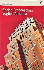 VOGLIO L'AMERICA - Enrico Franceschini - FELTRINELLI 2009