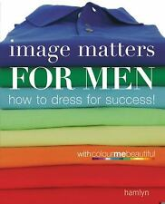 Image Matters For Men: How to Dress for Success!-ExLibrary