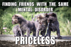 Priceless - Friends With The Same Mental Disorder Mini Poster - 17x11